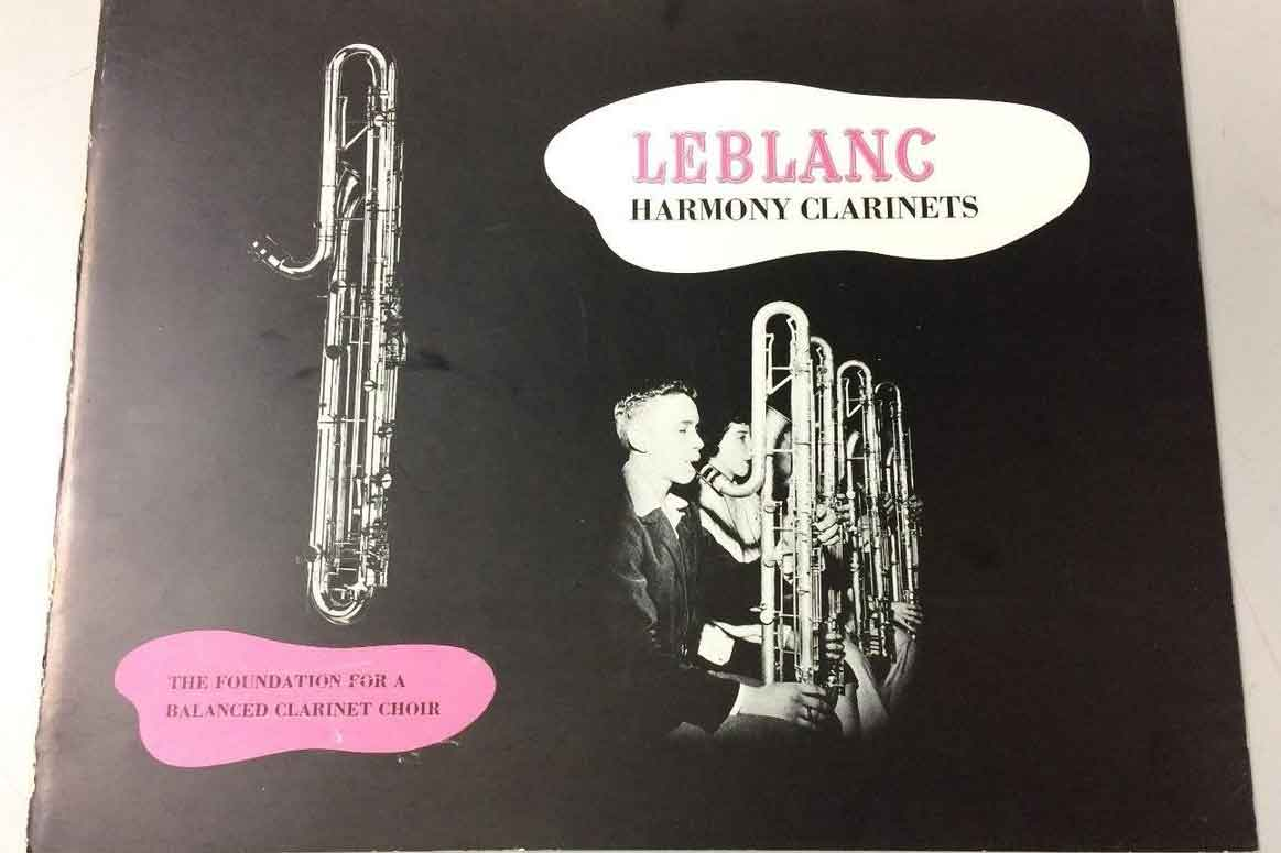 LEBLANC HARMONY CLARINETS Catalogue. The Foundation for a Balanced Clarinet Choir.